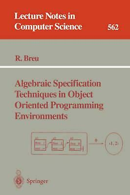 Algebraic Specification Techniques in Object Oriented Programming Environments b