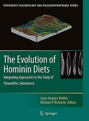The Evolution of Hominin Diets: Integrating Approaches to the Study of Palaeolit