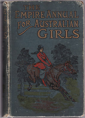 THE EMPIRE ANNUAL FOR AUSTRALIAN GIRLS ed by A. R. BUCKLAND  c1930'S   bz