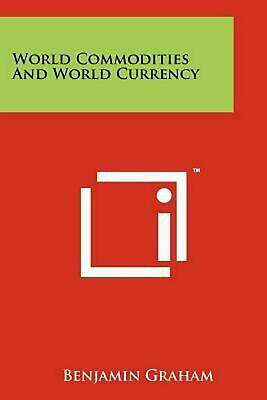World Commodities and World Currency by Benjamin Graham (English) Paperback Book