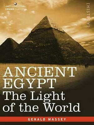 Ancient Egypt: The Light of the World by Gerald Massey (English) Paperback Book