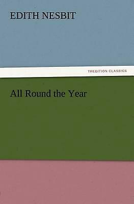 All Round the Year by E. Nesbit (English) Paperback Book Free Shipping!