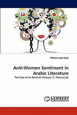 Anti-Women Sentiment in Arabic Literature: The Case of an Eleventh Century I.C.