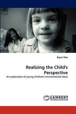 Realizing the Child's Perspective: An exploration of young children's environmen