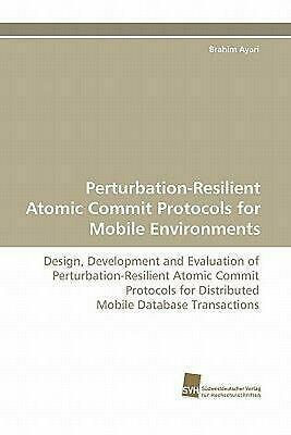 Perturbation-resilient Atomic Commit Protocols for Mobile Environments: Design,