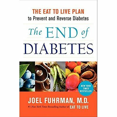 The End of Diabetes: The Eat to Live Plan to Prevent an - Hardcover NEW Fuhrman,