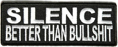 Silence Better Than Bullshit  FUN Embroidered Motorcycle Biker Patch PAT-2781