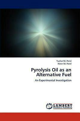 Pyrolysis Oil as an Alternative Fuel by Tushar M. Patel Paperback Book (English)