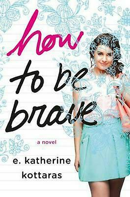 How to Be Brave by E. Katherine Kottaras (English) Hardcover Book Free Shipping!
