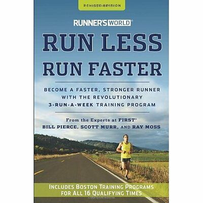 Runner's World Run Less, Run Faster: Become a Faster, S - Paperback NEW Bill Pie