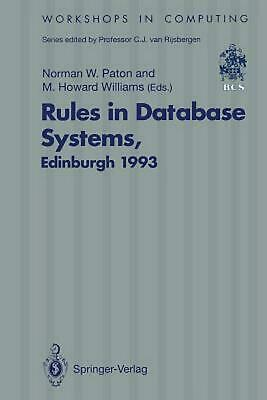 Rules in Database Systems: Proceedings of the 1st International Workshop on Rule