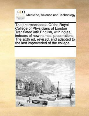 Pharmacopoeia of the Royal College of Physicians of London Translated Into Engli