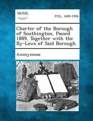 Charter of the Borough of Southington, Passed 1889, Together with the By-Laws of