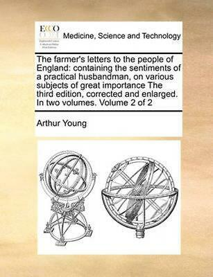 The Farmer's Letters to the People of England: Containing the Sentiments of a Pr
