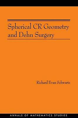 Spherical CR Geometry and Dehn Surgery by Richard Evan Schwartz (English) Paperb