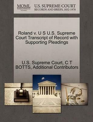 Roland v. U S U.S. Supreme Court Transcript of Record with Supporting Pleadings