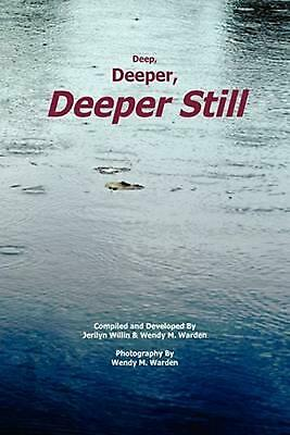 Deep, Deeper, Deeper Still by Willi Jerilyn Willin &. Wendy M. Warden (English)