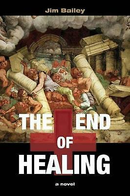NEW The End of Healing by Jim Bailey Paperback Book (English) Free Shipping