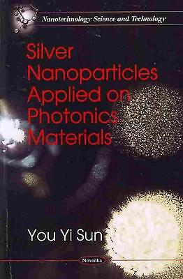 Silver Nanoparticles Applied on Photonics Materials* by You Yi Sun (English) Pap