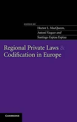 Regional Private Laws and Codification in Europe by Hector L. Macqueen (English)