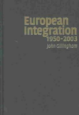 European Integration, 1950 2003: Superstate or New Market Economy? by John Gilli