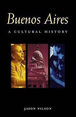 Buenos Aires: A Cultural and Literary Companion: A Cultural and Literary History