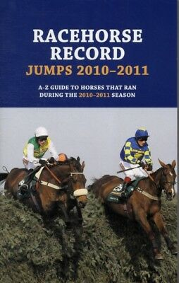 Racehorse Record Jumps 2010-2011 (Paperback), Rumney, Ashley, 9781906820718