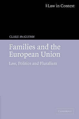 Families and the European Union: Law, Politics a, Clare McGlynn, New