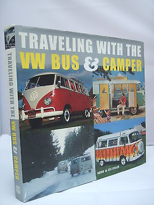 Traveling with the VW Bus & Camper by D & C Eccles HB DJ Illustrated 2007