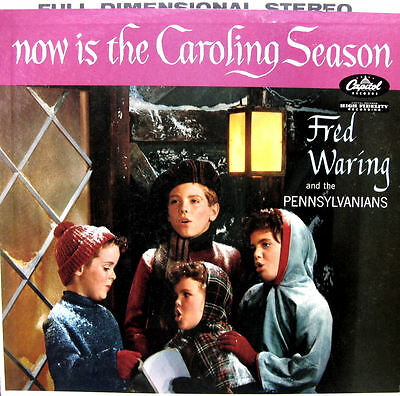 Now Is The Caroling Season Fred Waring & Pennsylvanians CAPITOL STEREO USA LP
