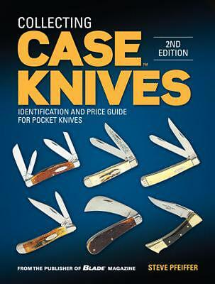 Collecting Case Knives: Identification and Price Guide for Pocket Knives by Stev