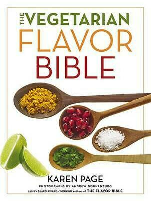 The Vegetarian Flavor Bible: The Essential Guide to Culinary Creativity with Veg