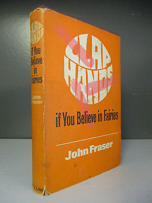John Fraser - SIGNED 1st Edition - Clap Hands If You Believe In Fairies (ID:499)