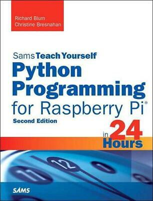Python Programming for Raspberry Pi, Sams Teach Yourself in 24 Hours by Richard