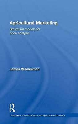 Agricultural Marketing: Structural Models for Price Analysis by James Vercammen