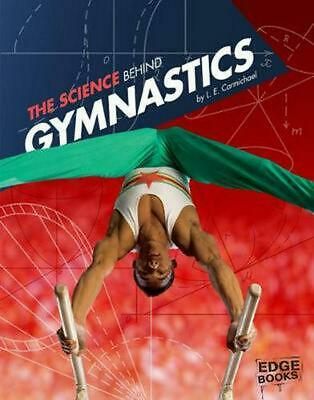 The Science Behind Gymnastics by L.E. Carmichael (English) Library Binding Book