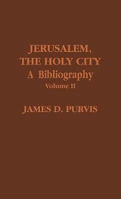 Jerusalem, the Holy City, Volume II: A Bibliography by James D. Purvis (English)
