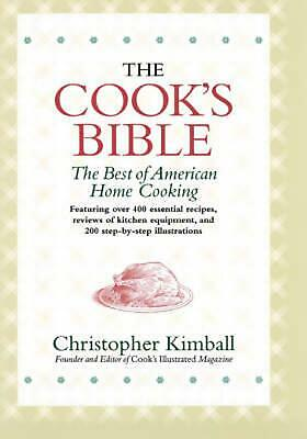 The Cook's Bible: The Best of American Home Cooking by Christopher Kimball (Engl