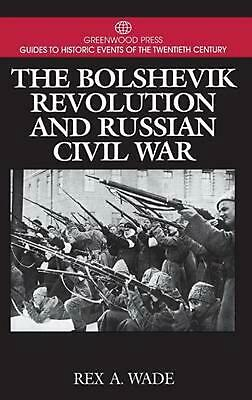 The Bolshevik Revolution and Russian Civil War by Rex A. Wade (English) Hardcove