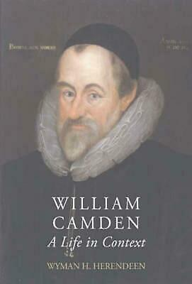 William Camden: A Life in Context by Wyman H. Herendeen (English) Hardcover Book