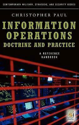 Information Operations - Doctrine and Practice: A Reference Handbook by Christop