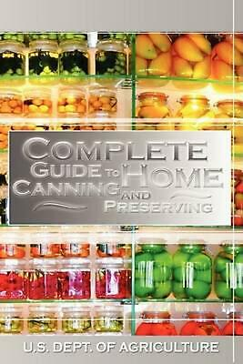 Complete Guide to Home Canning and Preserving by Dept Of Agric U.S. Dept of Agri