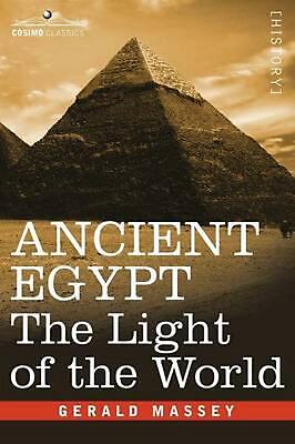 Ancient Egypt: The Light of the World by Gerald Massey (English) Hardcover Book