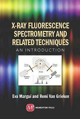 X-Ray Fluorescence Spectrometry and Related Techniques: An Introduction by Eva M