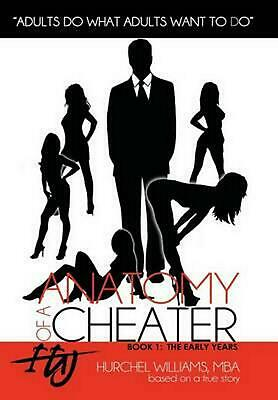 Anatomy of a Cheater: Book 1: The Early Years by Hurchel Williams Mba (English)