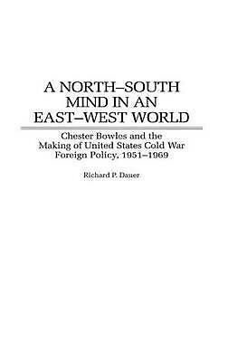 A North-South Mind in an East-West World: Chester Bowles and the Making of Unite