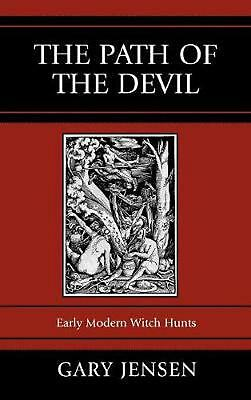 The Path of the Devil: Early Modern Witch Hunts by Gary F. Jensen (English) Hard