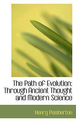 The Path of Evolution: Through Ancient Thought and Modern Science by Henry Pembe