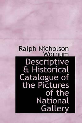 Descriptive & Historical Catalogue of the Pictures of the National Gallery by Ra