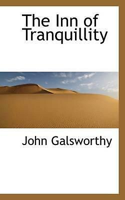 The Inn of Tranquillity by John Sir Galsworthy (English) Hardcover Book Free Shi